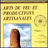 Arts du feu et Productions artisanales